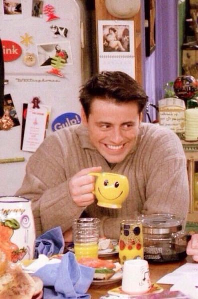 Friends ~ Joey with his mug of happiness ... love u Joey #friends