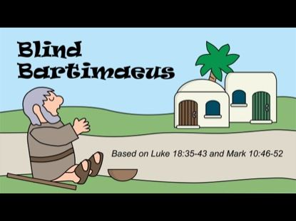 the story of bartimaeus the blind beggar that jesus healed on his way to jericho