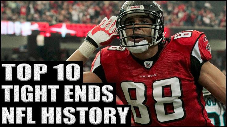 Top 10 Best Tight Ends in NFL History