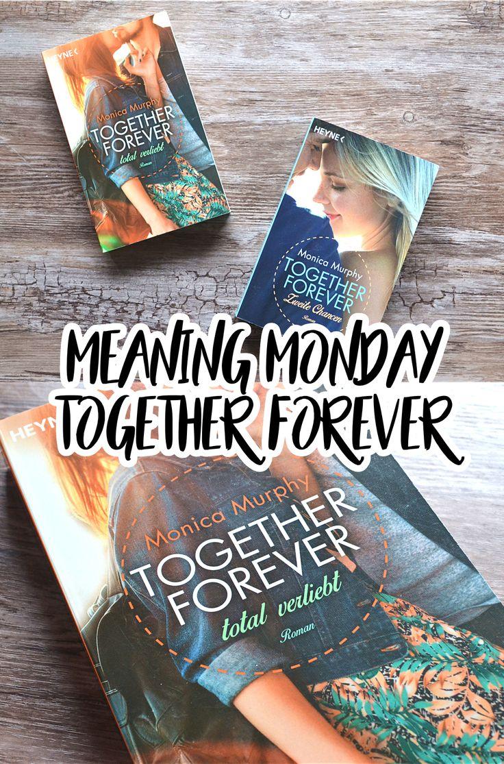 meaning monday, rezension, opinion, cover, book, to read, taschenbuch, heyne verlag, together forever, monica murphy, total verliebt, zweite chancen