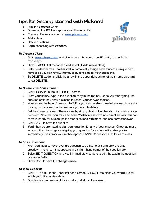 Tips for Getting started with Plickers!  ● Print the ​Plickers​ Cards  ● Download the ​Plickers​ app to your iPhone or iPa…