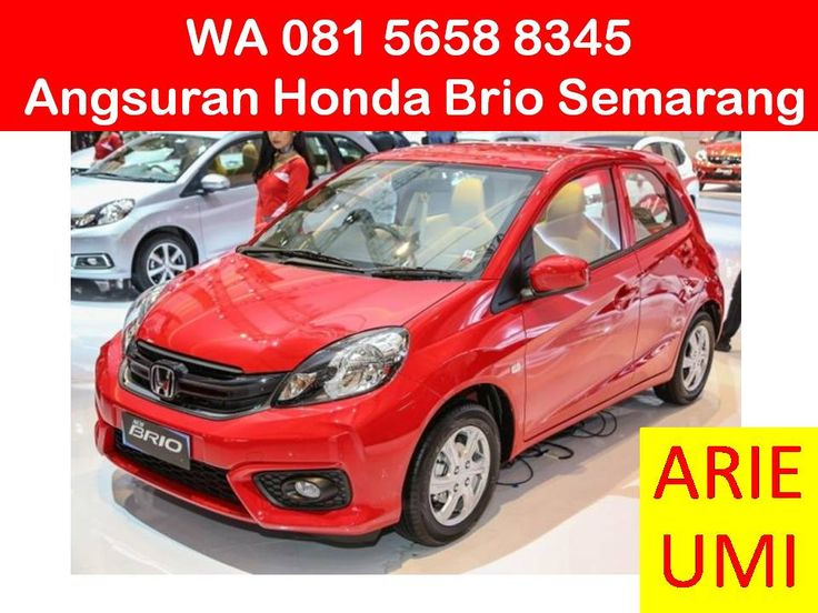 WA 081 5658 8345, Angsuran Honda Brio Semarang, Harga Mobil Berbeda Beda Sesuai Model, Type Dan Promo Yang Sedang Berlaku INFO LENGKAP TELP / WA 081 5658 8345 (Indosat) Arie Umi