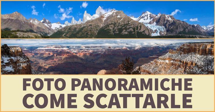 Foto Panoramiche, quale attrezzatura necessaria. Impostazioni della macchina fotografica e tecniche di riprese per le foto panoramiche. I miei consigli per