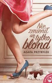 Nie zmienił się tylko blond - Agata Przybyłek  #book #bookslove #ksiazki