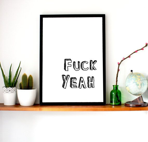 This excellent shelf centerpiece: | 23 Artfully Profane Wall Prints That Are Just Keeping It Real