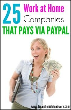 What if you could work from home and get paid through Paypal, which is one of the most convenient ways for many to get paid online. Here are 25 Companies that Will!