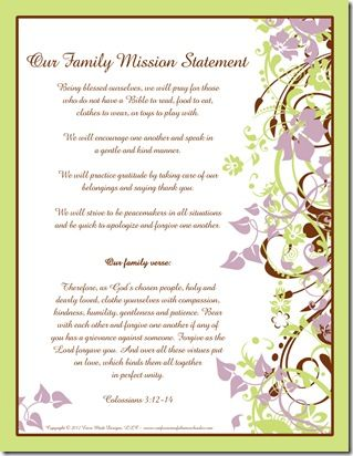 Our Family Mission Statement: http://www.confessionsofahomeschooler.com/blog/2012/01/our-family-mission-statement-2012.html