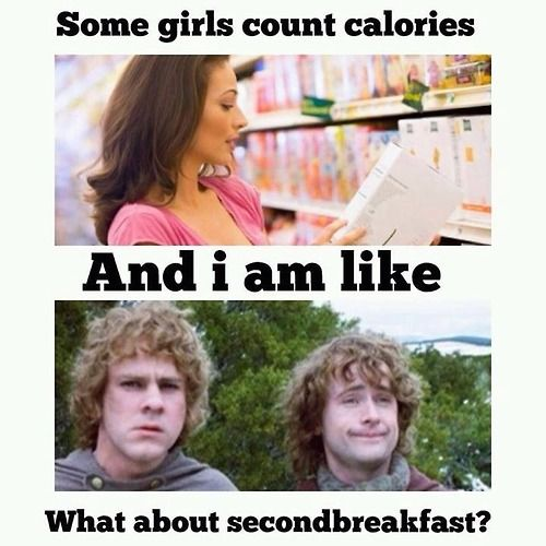 """Some girls count calories and I am like, """"What about second breakfast?"""" Ha! The Hobbit life."""
