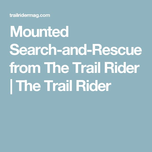 Mounted Search-and-Rescue from The Trail Rider  | The Trail Rider