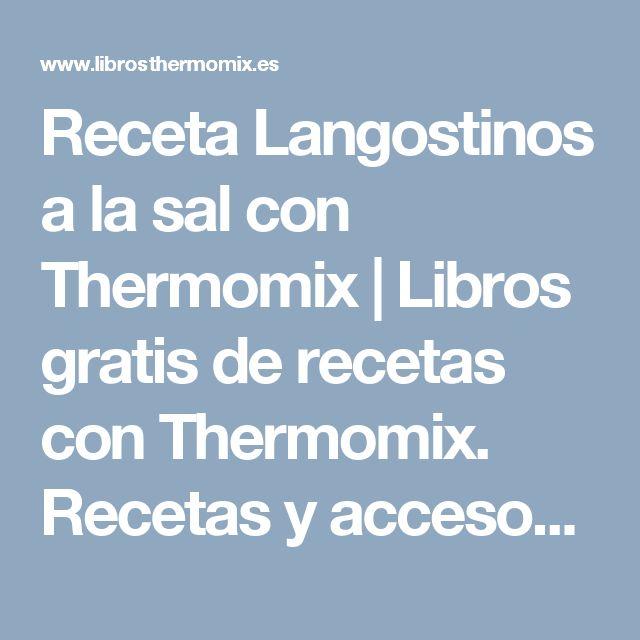 Receta Langostinos a la sal con Thermomix   Libros gratis de recetas con Thermomix.                Recetas  y accesorios Thermomix