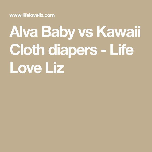 Alva Baby vs Kawaii Cloth diapers - Life Love Liz