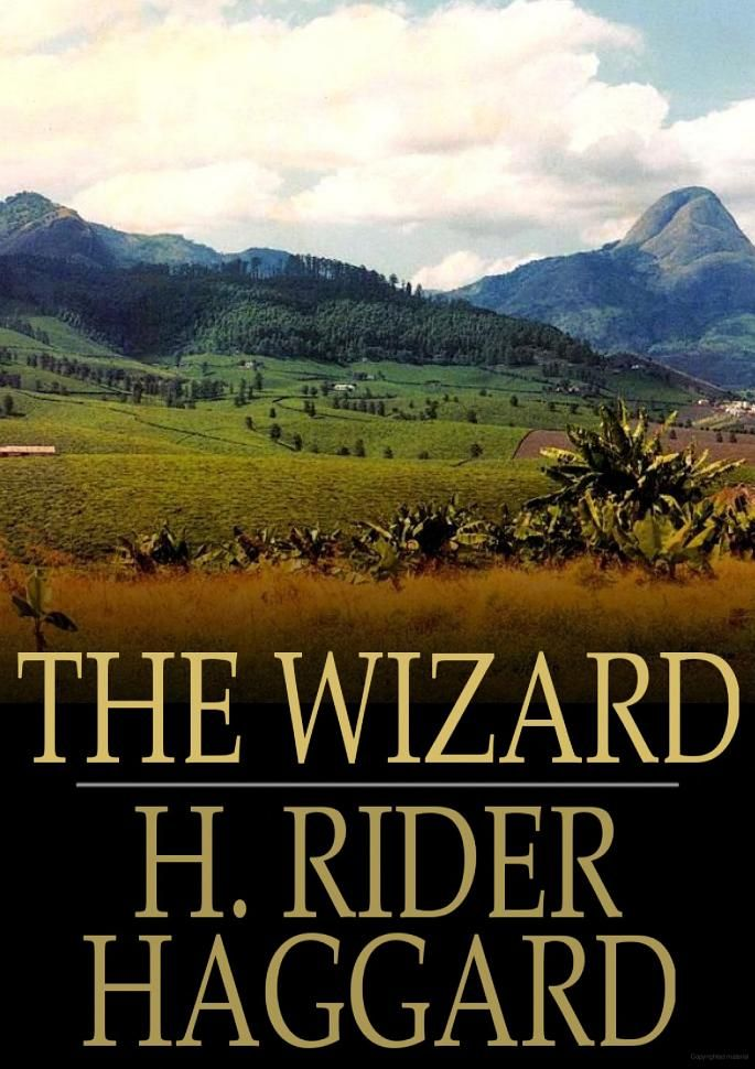 The Wizard - H. Rider Haggard - Google Books:
