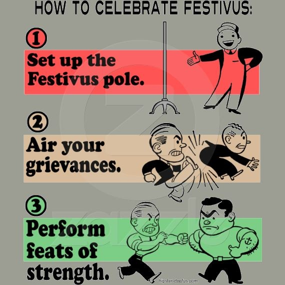 It's a Festivus for the rest of us!