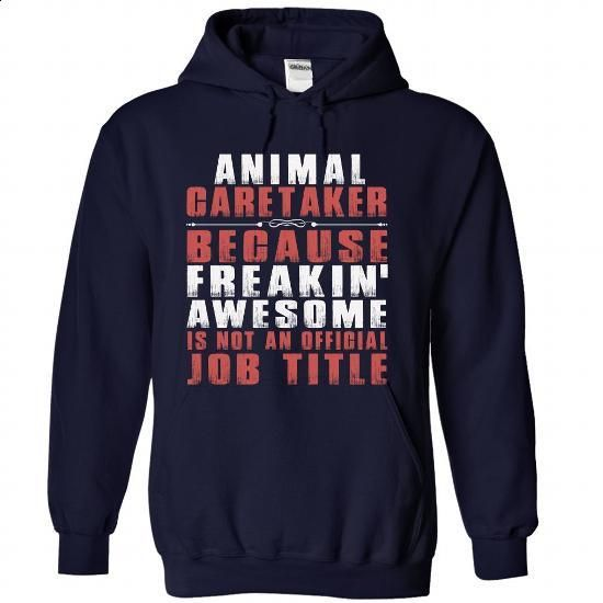 Animal Caretaker because freakin awesome is not an official job title #hoodie #fashion. SIMILAR ITEMS => https://www.sunfrog.com/LifeStyle/Animal-Caretaker-because-freakin-awesome-is-not-an-official-job-title-5840-NavyBlue-Hoodie.html?60505