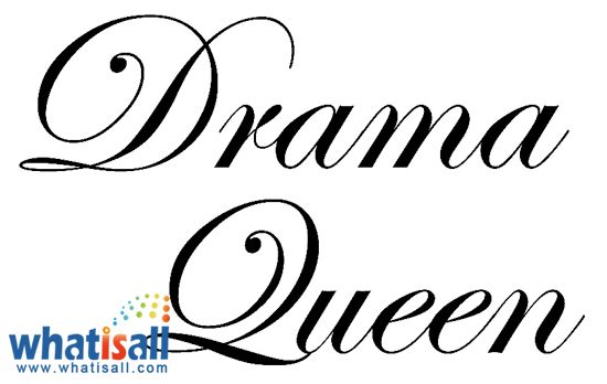What is a Drama Queen?   A drama queen is the one who in minor incidents reacts too much. Such person who from level zero to level ten point overreacts have been described by psychologists as a neurotic personality who carries histrionic tendencies which in other words mean becoming needlessly dramatic whenever the order is disrupted.