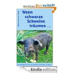 Wenn schwarze Schweine träumen  Eine Geschichte für Kinder über die schwarzen Schweine von Mallorca  Umfang: ca. 20.000 Zeichen, 5 Fotos = 16 Normseiten  ISBN 978-3-941286-60-3 • € 0,99