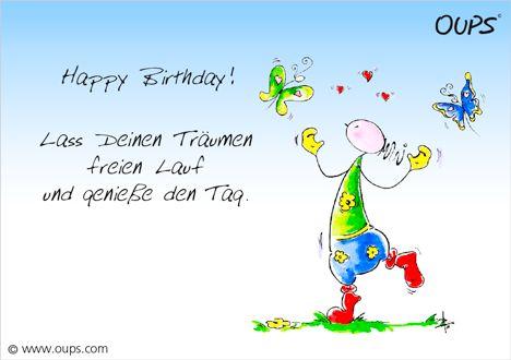 Happy Birthday! Lass deinen Träumen freien Lauf und genieße den Tag. ~ www.werteART.com Für eine liebenswerte Welt  http://www.oups.com/shop/oups.html https://www.facebook.com/oupsig/