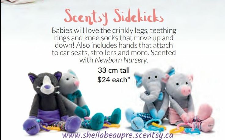 Oh, baby! Scentsy Sidekicks were designed with loads of features wee ones crave, like crinkly legs, teething rings and darling knee socks that move up and down. Scented with Newborn Nursery.