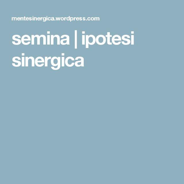 semina   ipotesi sinergica