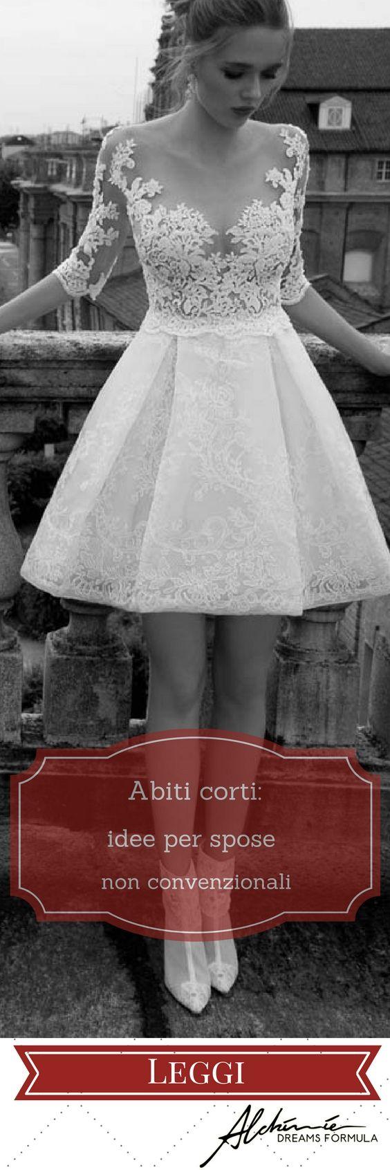 Abiti da sposa corti: idee per spose non convenzionali - Short Wedding Dresses : ideas for unconventional brides