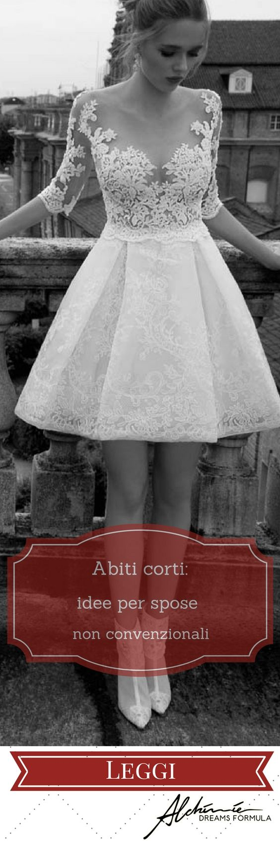 Abiti da sposa corti: idee per spose non convenzionali -  Short Wedding Dresses : ideas for unconventional brides