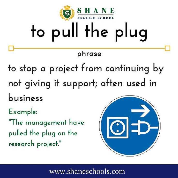 "to pull the plug to stop a project from continuing by not giving it support; often used in business ""The management have pulled the plug on the research project."" #ShaneEnglishSchool #ShaneEnglish #ShaneSchools #English #Englishclass #Englishlesson #Englishfun #Englishisfun #language #languagelearning #education #educational #phrase #phrases #phraseoftheday #idiom #idioms"