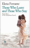 Those who leave and those who stay / [Book]  Elena Ferrante ; translated from the Italian by Ann Goldstein.  (Series: L'amica geniale ; 3)