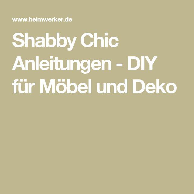 Shabby Chic Anleitungen - DIY für Möbel und Deko
