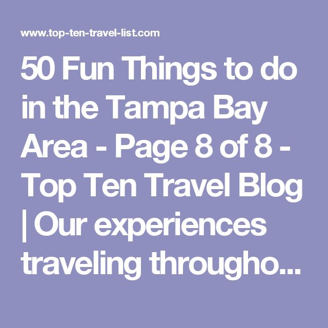 50 Fun Things to do in the Tampa Bay Area - Page 8 of 8 - Top Ten Travel Blog | Our experiences traveling throughout the US.