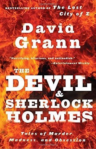 The Devil and Sherlock Holmes by David Grann (New Paperback)