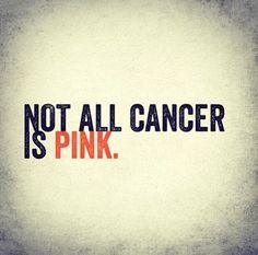 Pink is important too, of course, but when you have leukemia it's disappointing to see the amount of pink put out in stores, gas stations, etc. in anticipation of BC awareness next month while it's leukemia, childhood cancer, etc. awareness month right now.