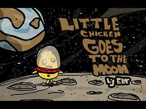 Little Chicken goes to the Moon. by Eric Rosner…