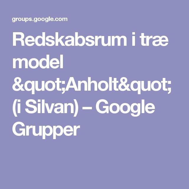 """Redskabsrum i træ model """"Anholt"""" (i Silvan) – Google Grupper"""