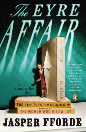 The Eyre Affair / Jasper Fforde. Great Britain, circa 1985, when time travel is routine, cloning is a reality (dodos are the resurrected pet of choice), and literature is taken very, very seriously. Thursday Next, renowned Special Operative in literary detection. But when someone begins kidnapping characters from works of literature and plucks Jane Eyre from the pages of Brontë's novel, Thursday is faced with the challenge of her career.