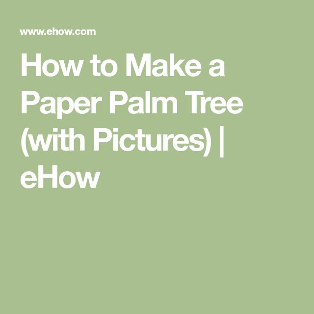 how to make a crepe paper palm tree