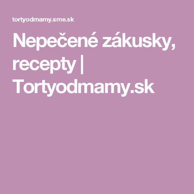 Nepečené zákusky, recepty | Tortyodmamy.sk