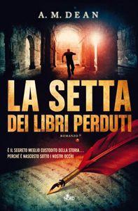 La setta dei libri perduti - A. M. Dean - LETTO