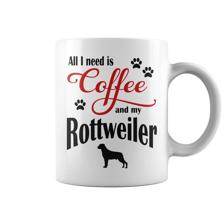 """Buy online All I need is Coffee and my Rottweiler <p>All I need is Coffee and my Rottweiler 11 oz. / 325 ml capacity ceramic mug Manufactured with Cactus Coatings® for maximized imprint area, vibrant color reproductions, and unsurpassed image durability. Maximum print area: 9"""" x 3 1/2"""" Size: 3 1/8"""" x 3 3/4"""" T-Shirts - Shop for printed, sporty t-shirts online for men & women. Shop our collection of awesome t-shirts, art prints, iphone cases, home decor, and more featuring unique designs by…"""