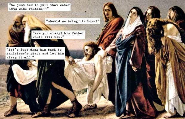 Non riesce a bere acqua senza tramutarla in vino: Gesù in coma etilico - ... I discepoli cercarono allora di salvare il Salvatore rianimandolo con dell'acqua fresca, ma più gliene tiravano più le sue condizioni si aggravavano; finché fu chiaro a tutti che il Messia era in coma etilico.