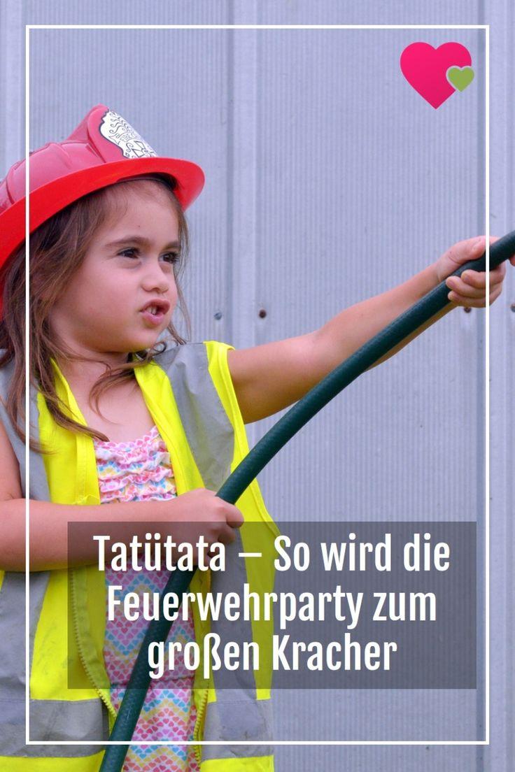 Tatütata So Wir Die Feuerwehrparty Zum Großen Kracher