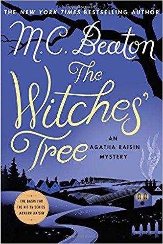 The Witches' Tree: An Agatha Raisin Mystery (Agatha Raisin Mysteries): M. C. Beaton: 9781250057464: Amazon.com: Books
