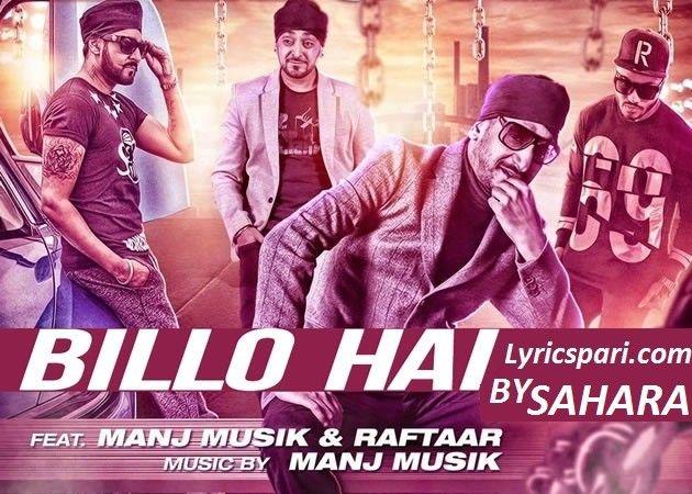 Billo Hai Song Lyrics – Manj Musik and Rap by Raftaar