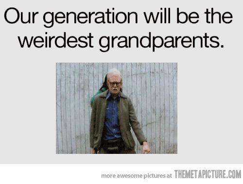 Kid: Grandpa WHAT are you DOING!!!!! Grandpa: It is called twerking, it is before your time. Kid: Where did it come from. Grandpa: That woman on the news last week that broke her hip, her name is Miley Cyrus...she was once a very good girl.