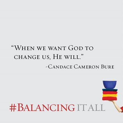 Candace Cameron Bure, Balancing It All