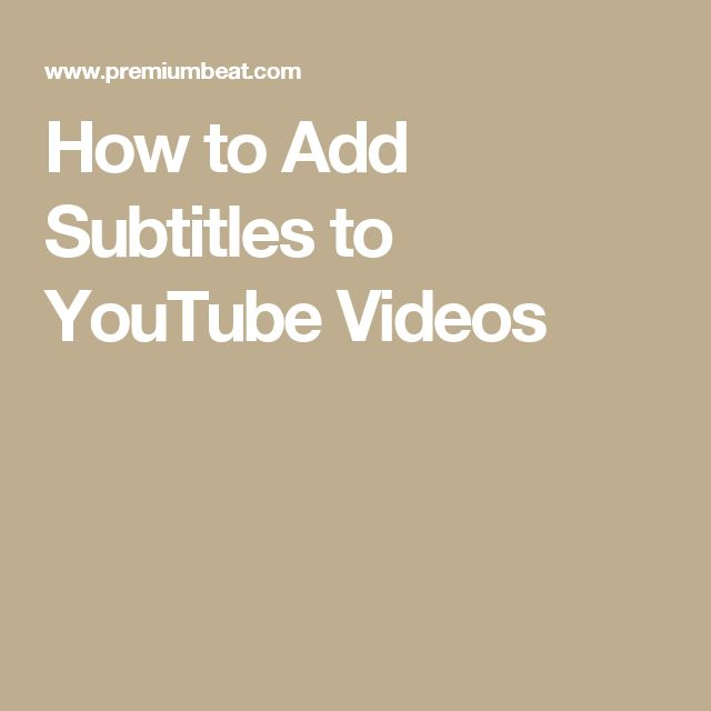 How to Add Subtitles to YouTube Videos