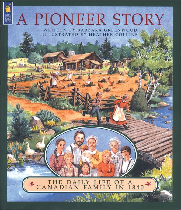 Here's one book no homeschooling family should miss:  A Pioneer Story: The Daily Life of a Canadian Family in 1840.  It combines heartwarming stories of a busy pioneer family with the background information and hands-on activities of a unit study.