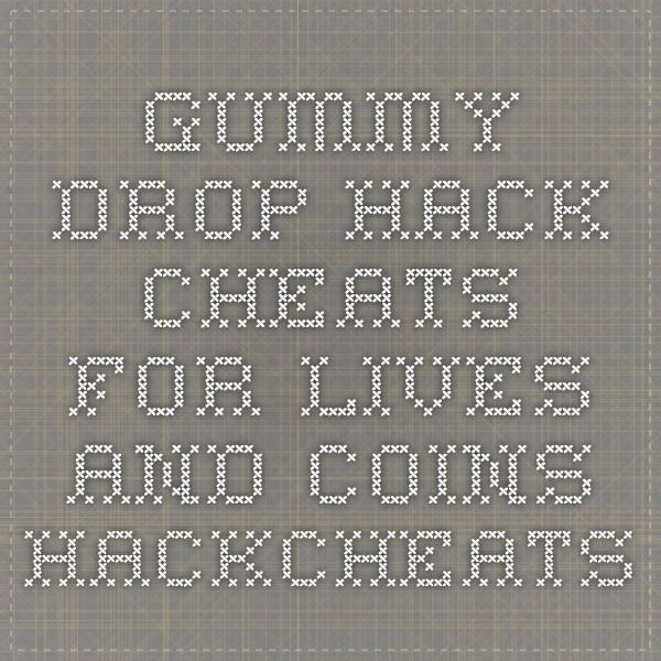 Gummy Drop Hack. Cheats for Lives and Coins - HackCheats