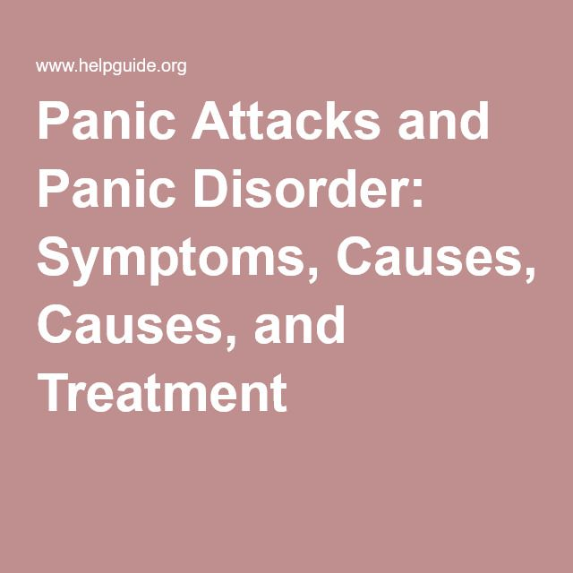 Panic Attacks and Panic Disorder: Symptoms, Causes, and Treatment