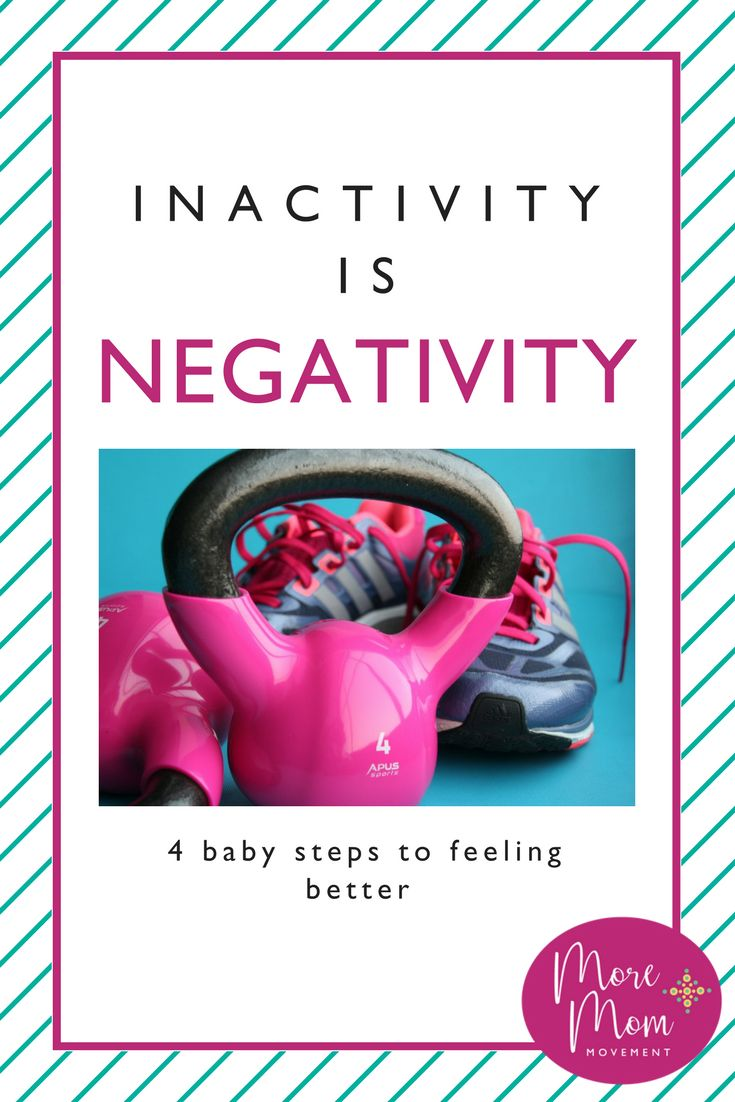 Do you struggle with staying active as a mom? Find out why inactivity is negativity, and learn 4 baby steps to feeling better! via @moremommovement