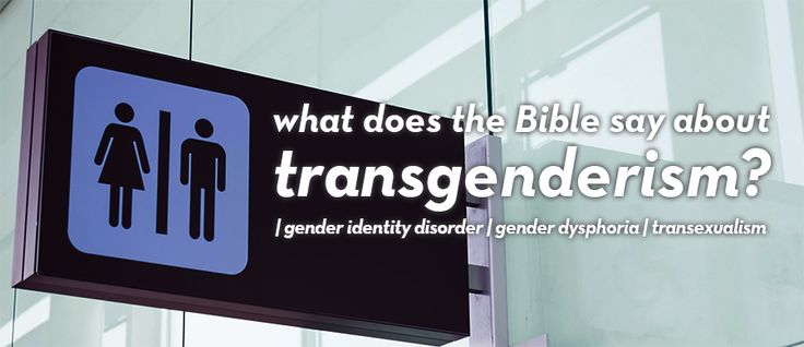 What Does The Bible Say About Transgenderism / Gender Dysphoria / Gender Identity Disorder | PlainSimpleFaith.com